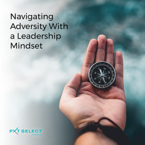 Navigating Adversity with a Leadership Mindset: A PXT Select Virtual Showcase 1