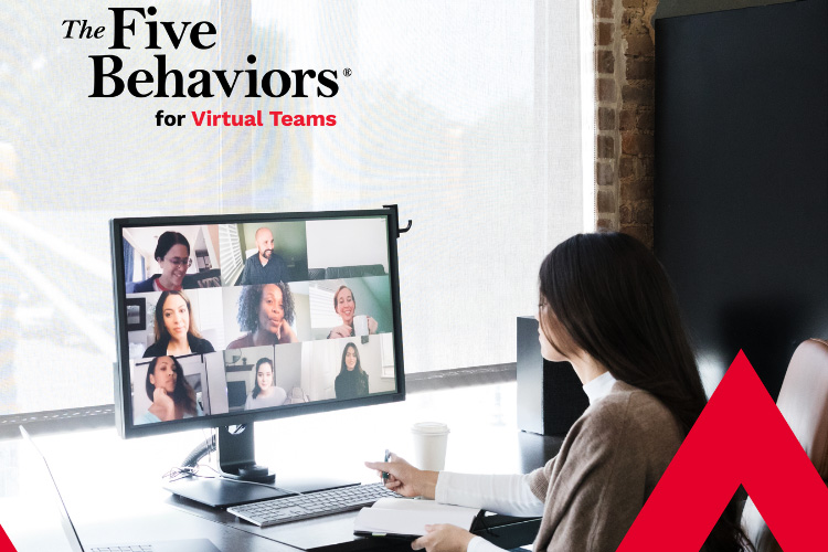 The Five Behaviors for Virtual Teams